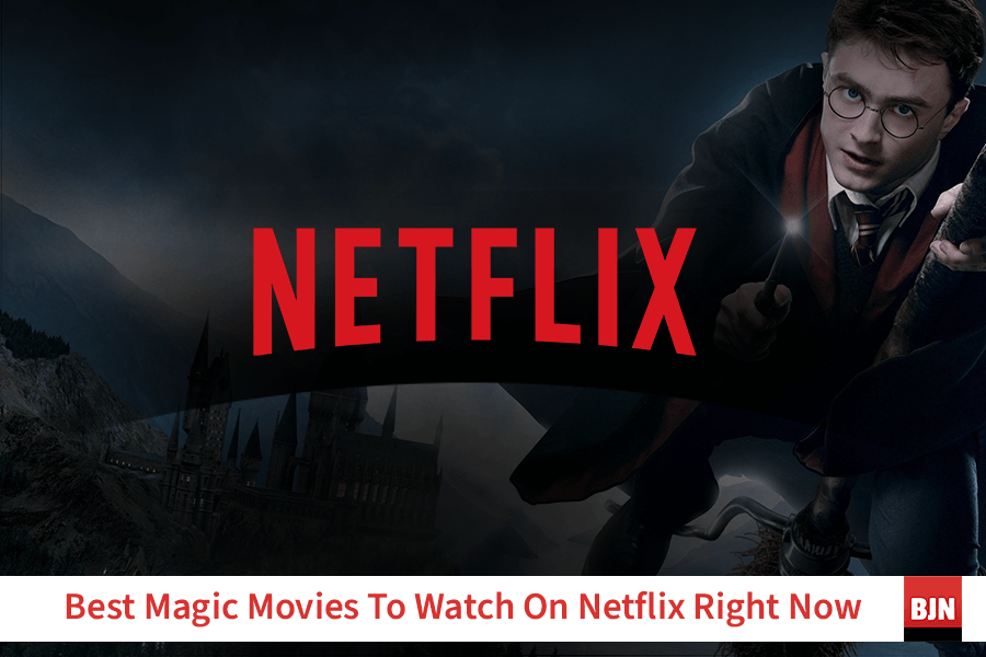 Best Magic Movies To Watch On Netflix Right Now